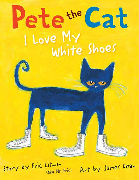 Cover Art Litwin, Eric. Pete the Cat: I Love My White Shoes. Illustrated by James Dean, HarperCollins, 2010.