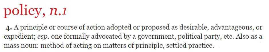 definition of 'policy' from Oxford English Dictionary (OED)