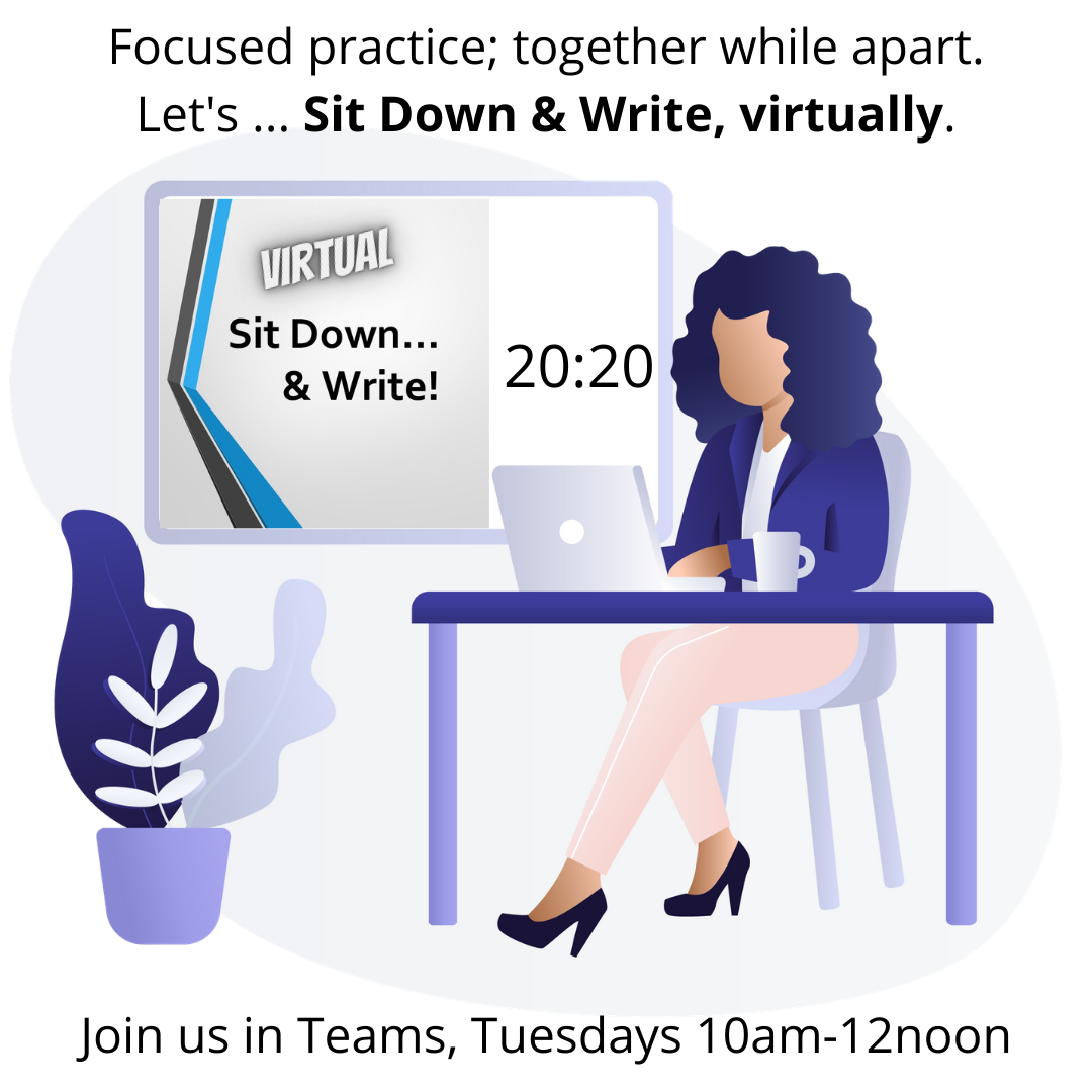 Virtual Sit Down & Write, Tuesdays 10am - 12noon in Teams