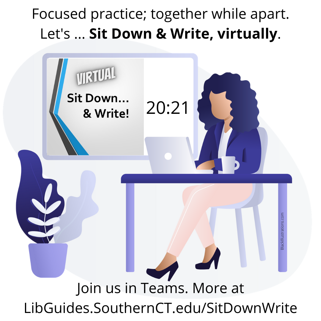 Sit Down & Write Virtually, Spring 2021. Focused practice; together while apart. Join us in Teams.