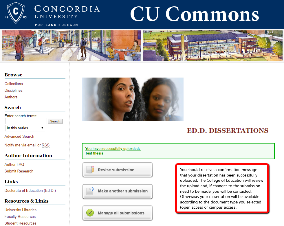 Screenshot. Text = You should receive a confirmation message that your dissertation has been successfully uploaded. The College of Education will review the upload, and, if changes to the submission need to be made you will be contacted. Otherwise, your dissertation will be available according to the document type you selected (open access or campus access).
