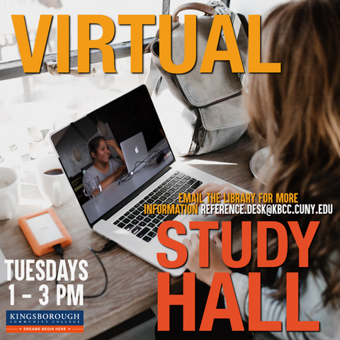 Virtual Study Hall: Email the Library for More Information, reference.desk@kbcc.cuny.edu