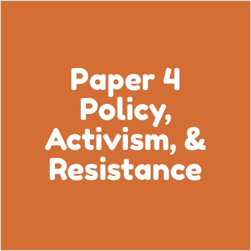 Paper 4 - policy, activism, and resistance