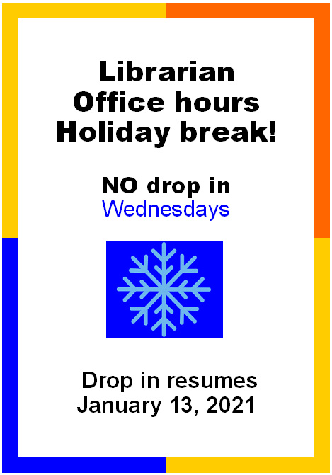 weekly drop-in office hours are suspended until they re-start January 13, 2021.