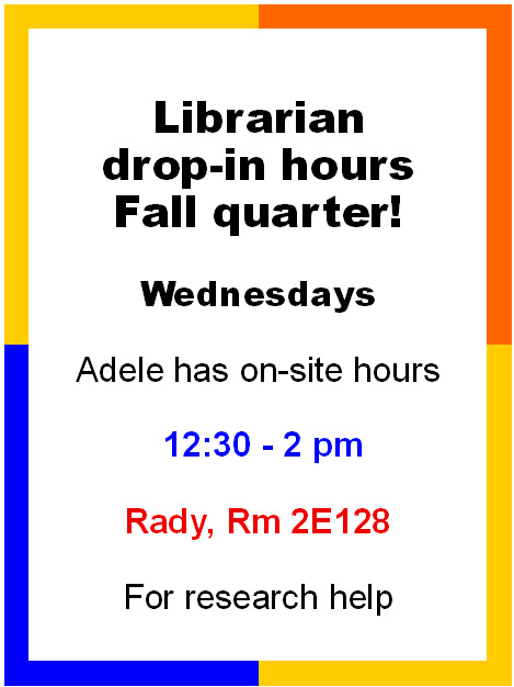 on site drop in hours with the librarian, Wednesdays 12:30-2pm, Rady 2E128.
