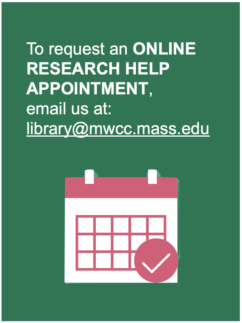 For Research Help appointments, email us at library@mwcc.mass.edu.