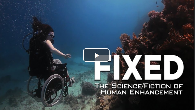 Fixed: The Science/Fiction of Human Enhancement