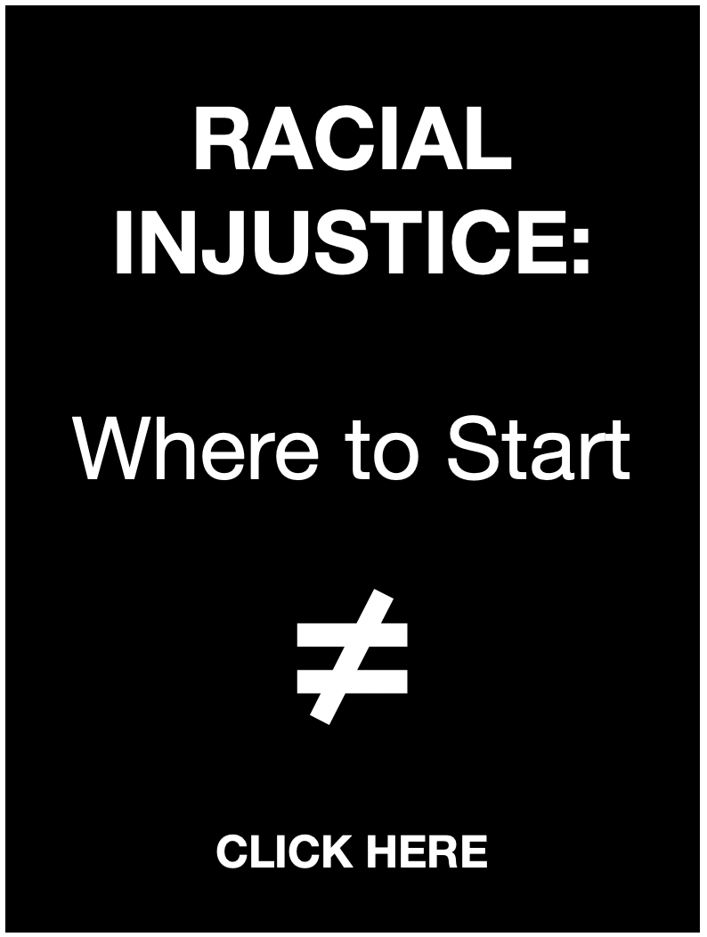 Racial Injustice: Where to Start