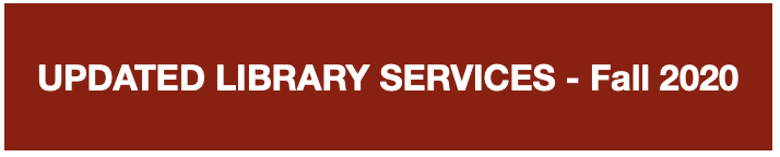 Updated Library Services - Fall 2020