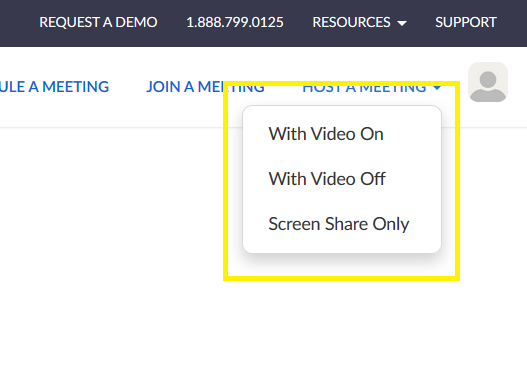 "Picture of menu options under ""Host a Meeting"". Options are with video on, with video off, and screen share only."