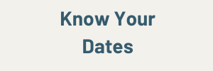 Know Your Dates