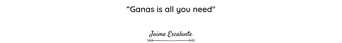 Jaime Escalante quote