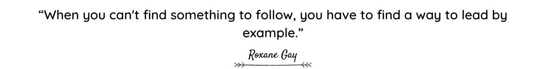 Roxane Gay quote