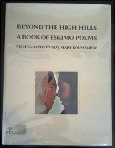 Beyond the High Hills: A Book of Eskimo Poems