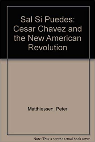 Sal si puedes; Cesar Chavez and the new American Revolution