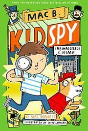 Mac B. Kid Spy The Impossible Crime