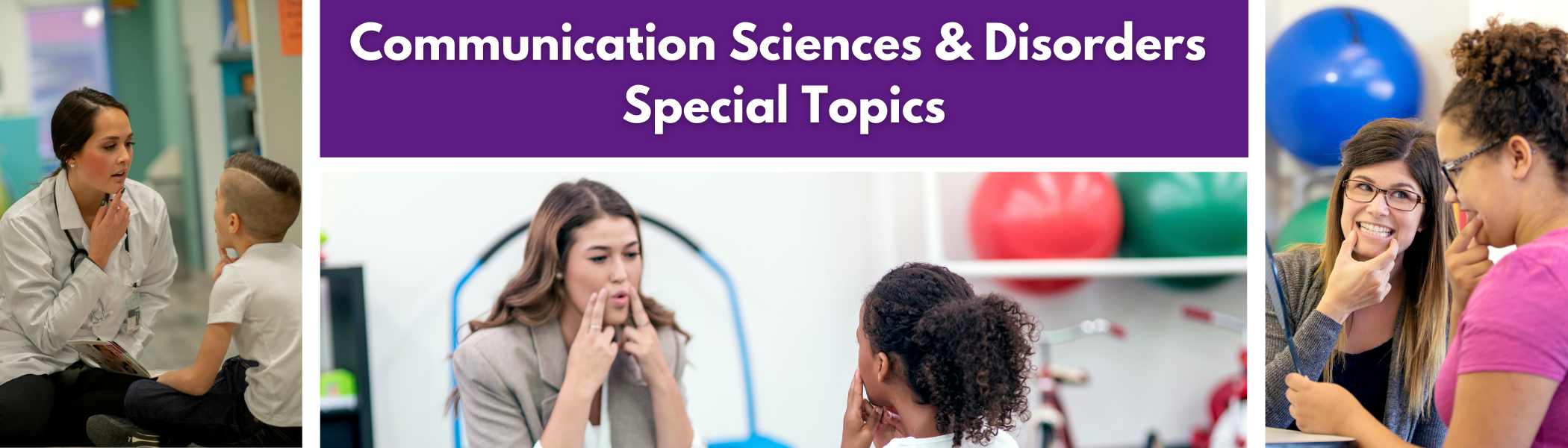 Communication Sciences and Disorders Special Topics