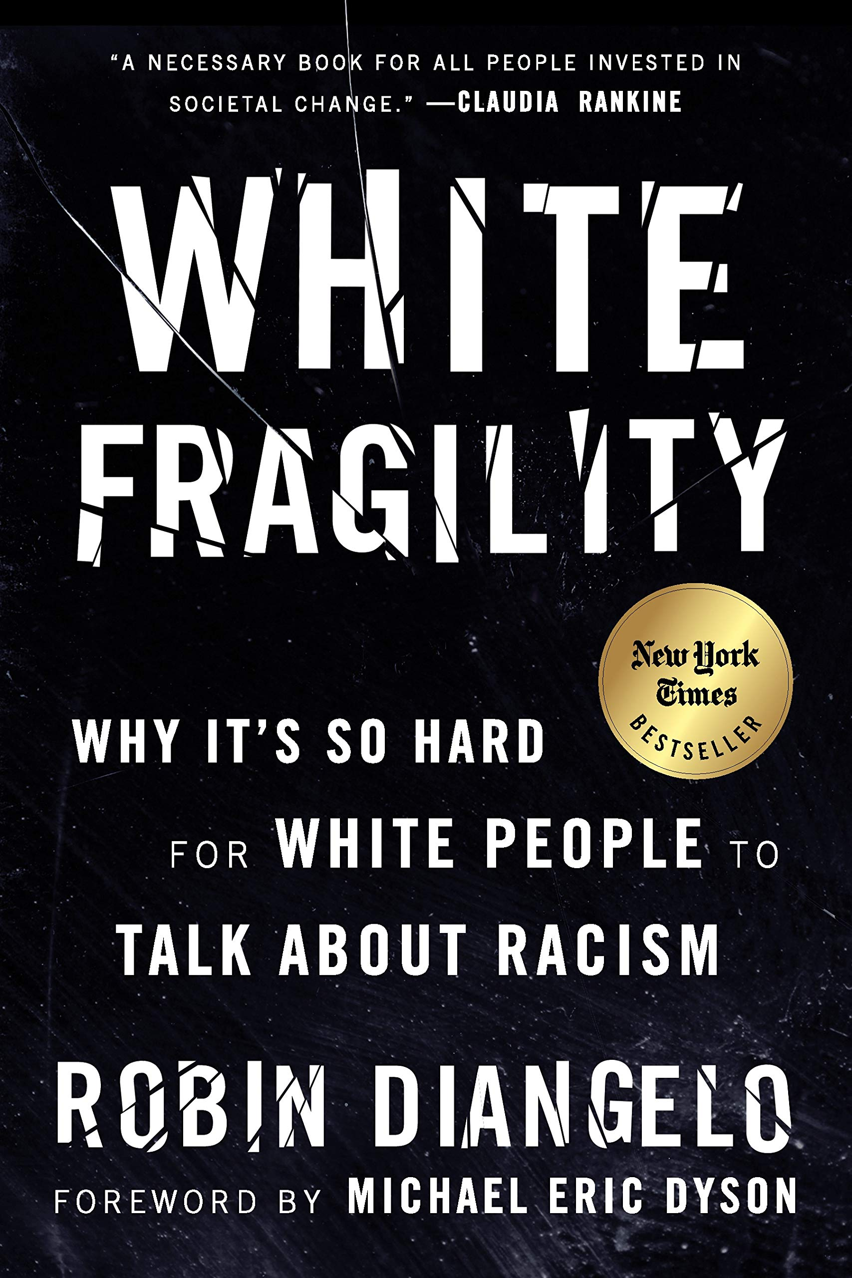 White Fragility: Why It's So Hard for White People to Talk about Racism DiAngelo, Robin ; Dyson, Michael Eric