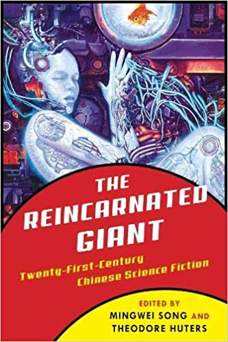 The Reincarnated Giant: An Anthology of Twenty-First-Century Chinese Science Fiction THEODORE HUTERS ; MINGWEI SONG