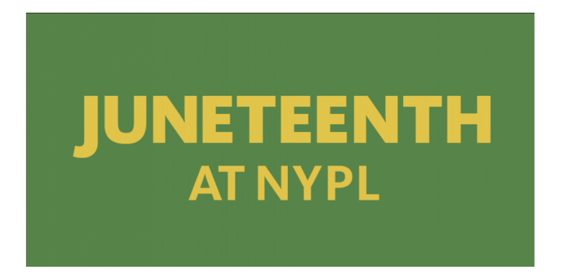 Juneteenth at NYPL banner