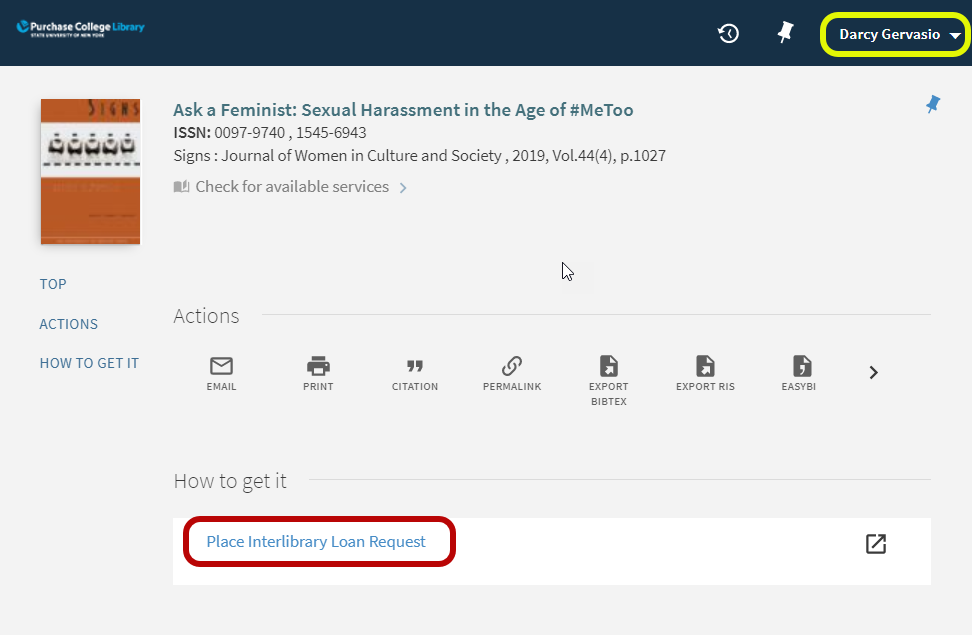 """screenshot from Discovery of article titled """"Ask a Feminist: Sexual Harassment in the Age of #MeToo"""" from the Journal of Women in Culture and Society. This article is not available through the Library's databases so you must sign into your Library account in the top right corner and click """"Place Interlibrary Loan Request"""" under """"How to Get It"""""""
