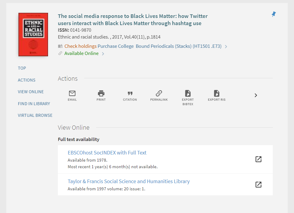 """Screenshot of Discovery Search showing an article titled  """"The Social Media Response to Black Lives Matter: How Twitter Users Interact with Black Lives Matter Through Hashtag Use,"""" from Ethnic and Radical Studies Journal. Find It results show this article is available in two library databases: Ebsco's SocIndex and Taylor and Francis Social Science and Humanities Library"""