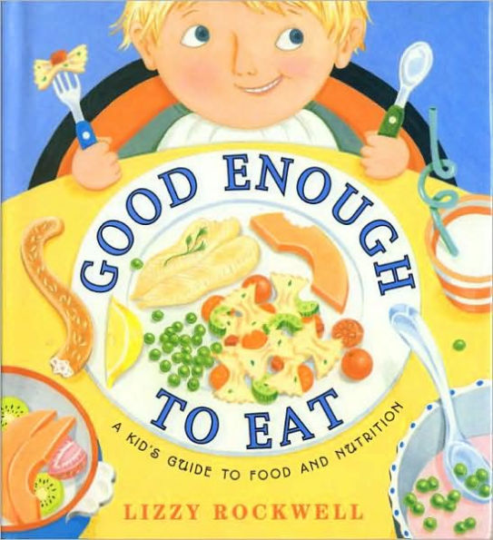 "Book cover for ""Good Enough to Eat"" by Lizzy Rockwell"