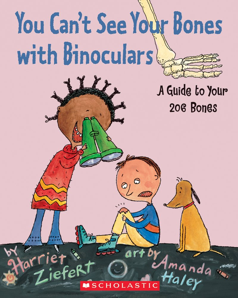 "Book cover for ""You Can't See Your Bones with Binoculars"" by Harriet Ziefert"