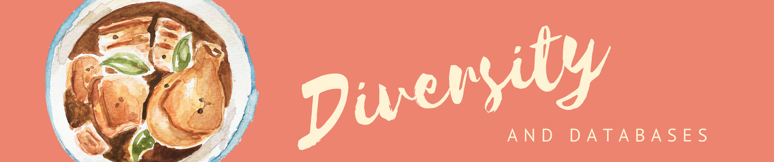 Banner that says Diversity and Databases with watercolor food image.