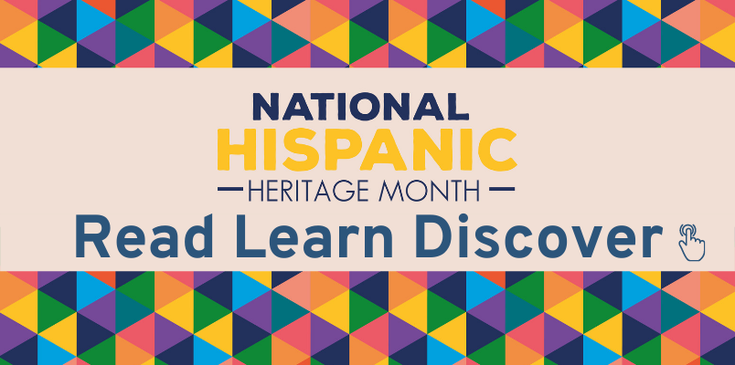 Reading Suggestions for National Hispanic Heritage Month 2021