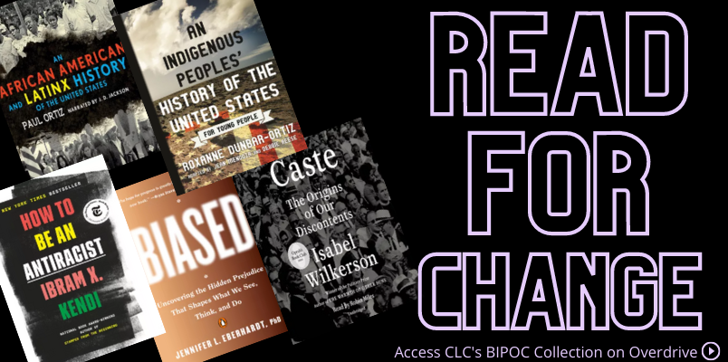 Read for change, access the CLC BIPOC collection on Overdrive