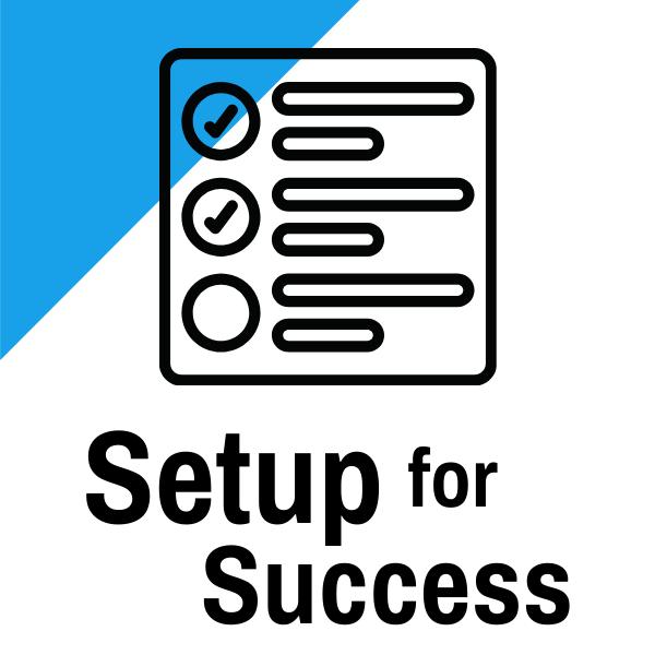 Setup for Success