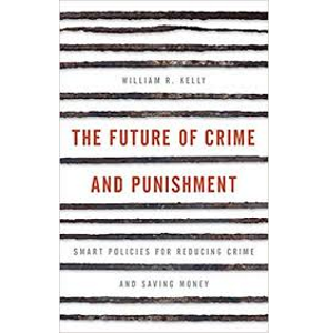 The Future of Crime and Punishment by William R Ke