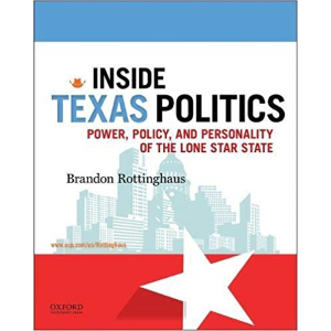 Inside Texas Politics by Brandon Rottinghaus