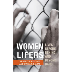 Women Lifers by Meredith Huey and Ronald H