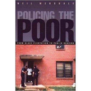 Policing the Poor by Neil Wesbdale
