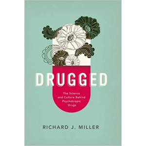 The Science & Culture behind Psychotropic Drugs-Richard J Miller