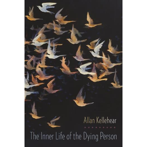 Inner Life of the Dying Person by Allan Kellehear
