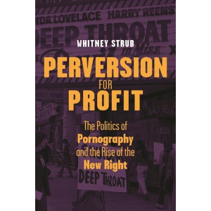 Perversion for Profit by Whitney Strub