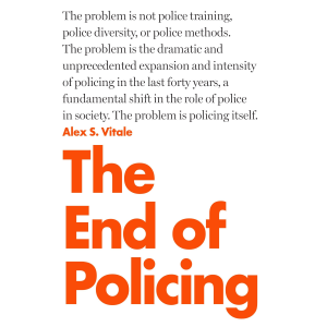 The End of Policing by Alex S Vitale