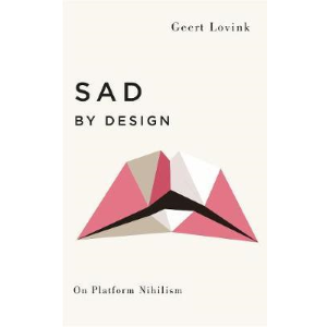 Sad By Design by Geert Lovink