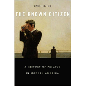 The Known Citizen by Sarah Igo