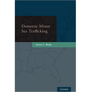 Domestic Minor Sex Trafficking by Susan Mapp