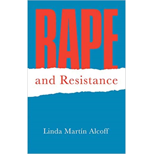 Rape and Resistance by Linda Martin Alcoff