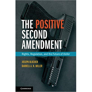 The Positive Second Amendment - Joseph Blocher
