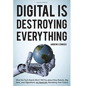 Digital is Distroying Everything by Andrew Edwards