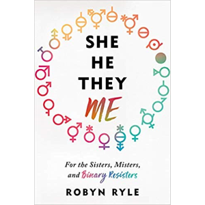 She He They Me by Robyn Ryle