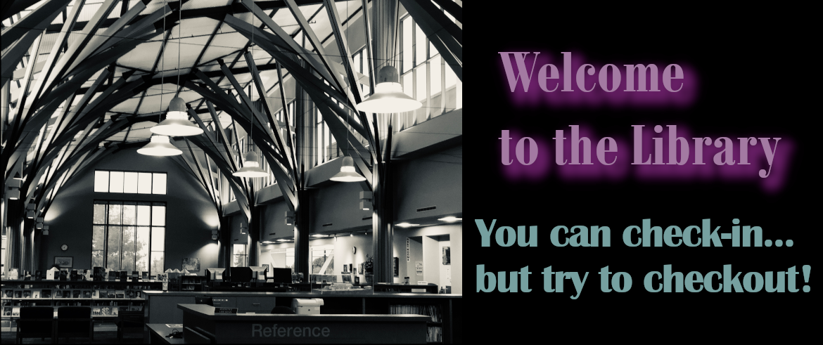Welcome to the Library. You Can Check-in but Try to Checkout!