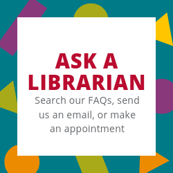 Ask a Librarian: Search our FAQs, send us an email, or make an appointment