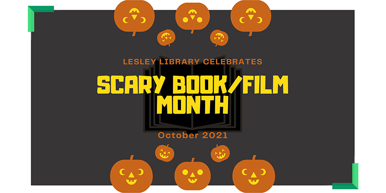 Lesley Library Celebrates Scary Book/Film Month October 2021